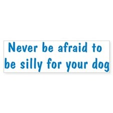 Be Silly Bumper Bumper Sticker