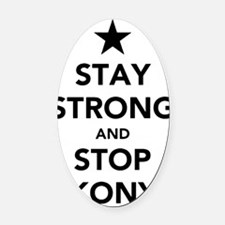 Stay Strong Stop Kony Oval Car Magnet
