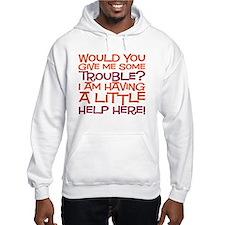 trouble copy Hooded Sweatshirt