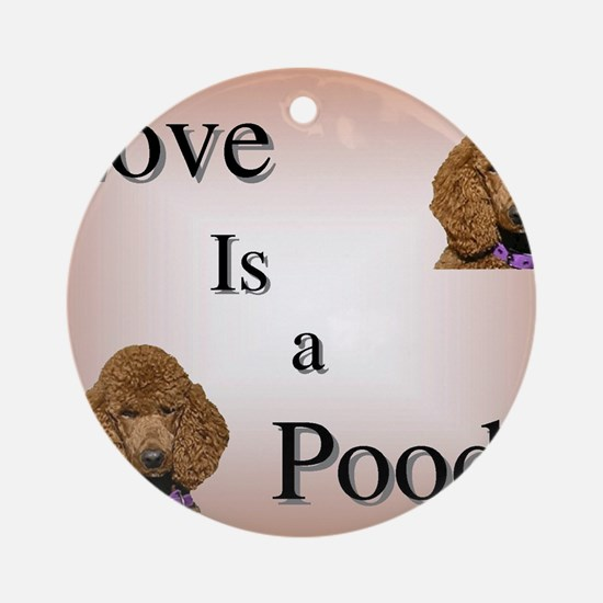 Love is Poodle Round Ornament