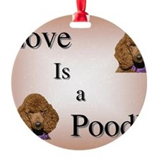 Love is Poodle Ornament
