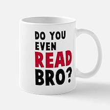 Do you even read, bro? Mug