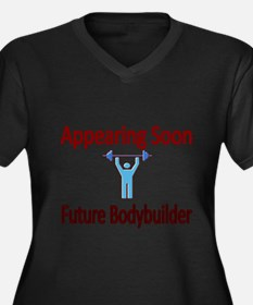 Appearing Soon.Future Bodybuilder Plus Size T-Shir