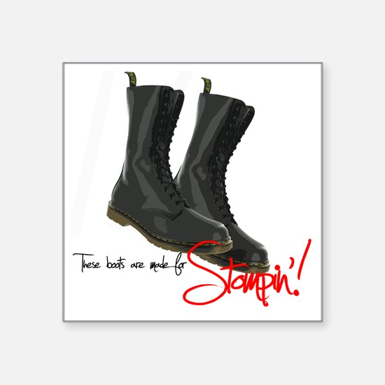 """these boots are made for Square Sticker 3"""" x 3"""""""