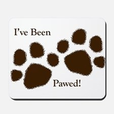 I've Been Pawed! Mousepad