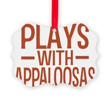 playsappaloosas Ornament
