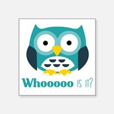 "Whooo Square Sticker 3"" x 3"""