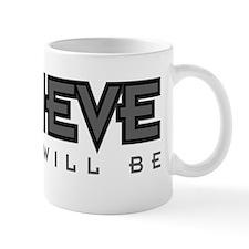 Believe and It Will... Mug