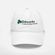 Eduardo is my lucky charm Baseball Baseball Cap