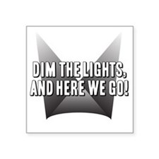 "DimTheLights Square Sticker 3"" x 3"""