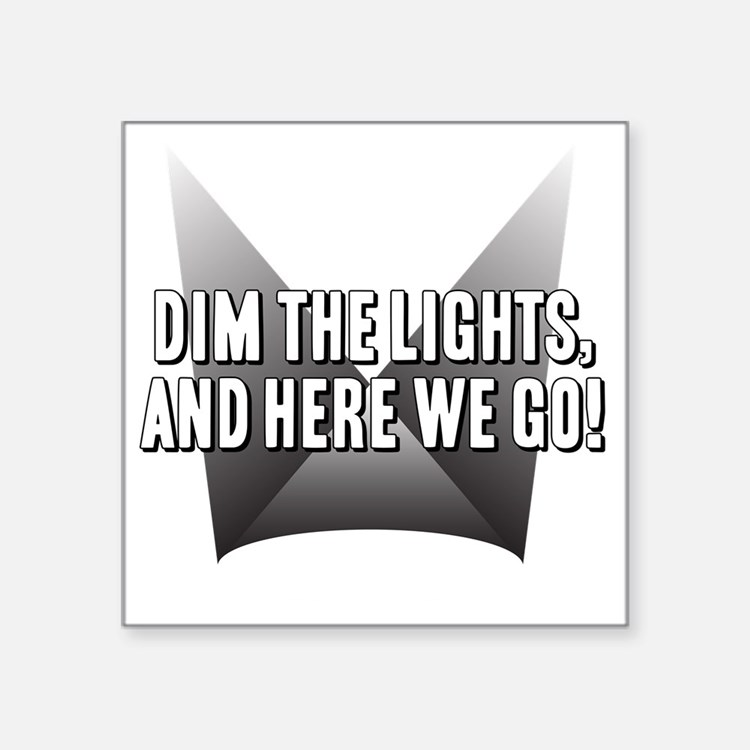 """DimTheLights Square Sticker 3"""" x 3"""""""