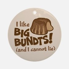 I like BIG BUNDTS Ornament (Round)