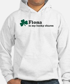 Fiona is my lucky charm Hoodie Sweatshirt