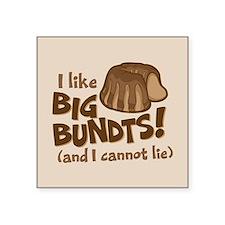 I like BIG BUNDTS Sticker