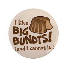 "I like BIG BUNDTS 3.5"" Button"