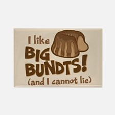 I like BIG BUNDTS Magnets