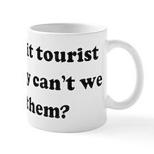 If we call it tourist season  Mug