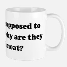 If we aren't supposed to eat  Mug