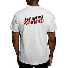 Follow where? T-Shirt