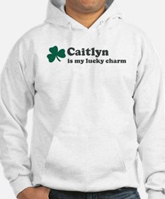Caitlyn is my lucky charm Jumper Hoody