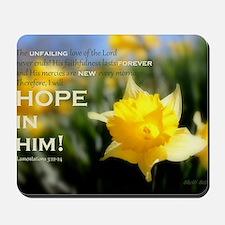Hope In Him Mousepad
