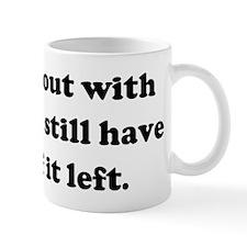 I started out with nothing &  Mug