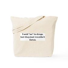 "I said ""no"" to drugs, but the Tote Bag"