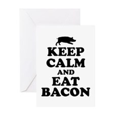 Keep Calm Eat Bacon Greeting Cards