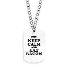 Keep Calm Eat Bacon Dog Tags