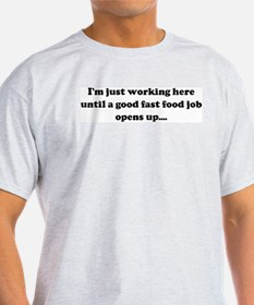 I'm just working here until a T-Shirt