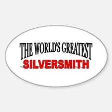 """""""The World's Greatest Silversmith"""" Oval Decal"""