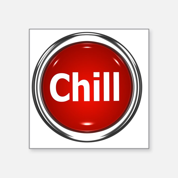 "z-button-chill Square Sticker 3"" x 3"""
