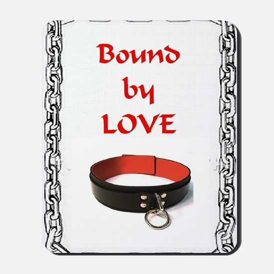 bondage bound by love Mousepad