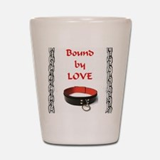 bondage bound by love Shot Glass