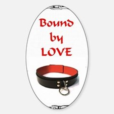bondage bound by love Decal