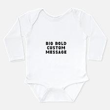 Big Bold Custom Message Body Suit