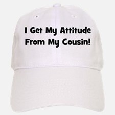 Attitude From Cousin - Black Baseball Baseball Cap