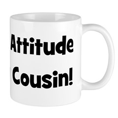 Attitude From Cousin - Black Mug