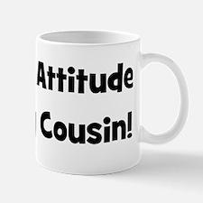 Attitude From Cousin - Black Mug