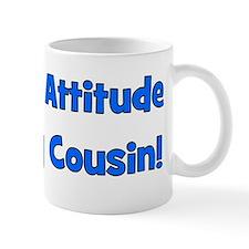 Attitude From Cousin - Blue Mug