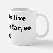 I intend to live forever - so Mug