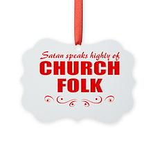 Satan loves church folk Ornament