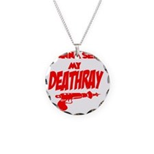 wanna see my deathray red Necklace