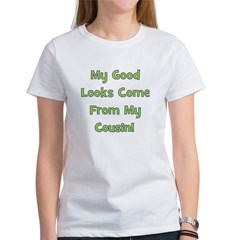 Good Looks from Cousin! - Gre Women's T-Shirt