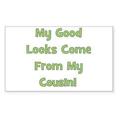 Good Looks from Cousin! - Gre Sticker (Rectangular