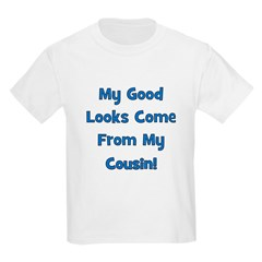Good Looks from Cousin! - Blu Kids T-Shirt