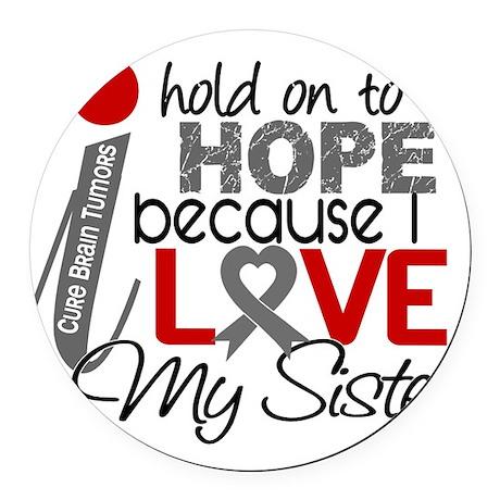 D Hope For My Sister Brain Tumor Round Car Magnet