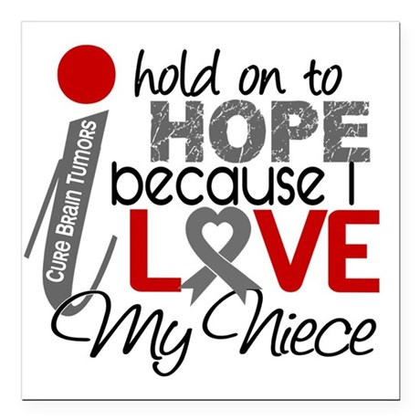 """D Hope For My Niece Brai Square Car Magnet 3"""" x 3"""""""
