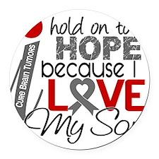 D Hope For My Son Brain Tumor Round Car Magnet