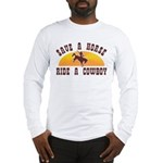 Save a horse ride a cowboy Long Sleeve T-Shirt